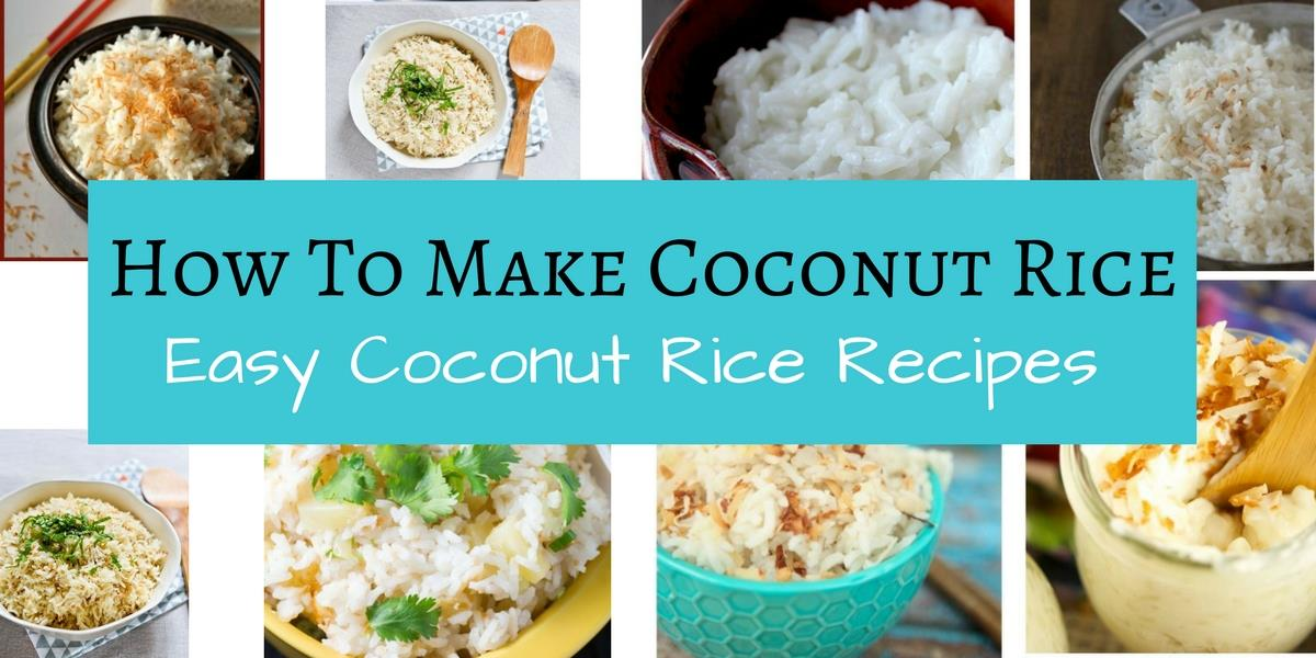 How To Make Coconut Rice Easy Recipes At Home