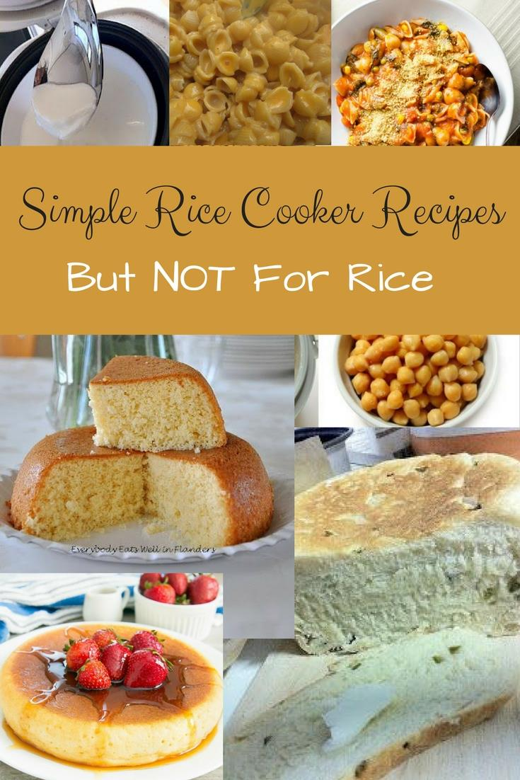 Simple rice cooker recipes, not for rice. Ideas for using your rice cooker for other foods. We have simple and delicious recipes to bake cake, make Mac'n'Cheese, cook beans, make yogurt and other ideas.