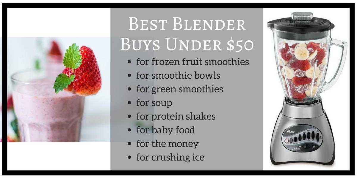 Best Blender Buys under 50 dollars