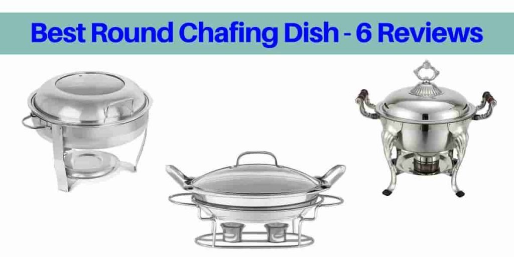 Best Round Chafing Dish for entertaining or every day