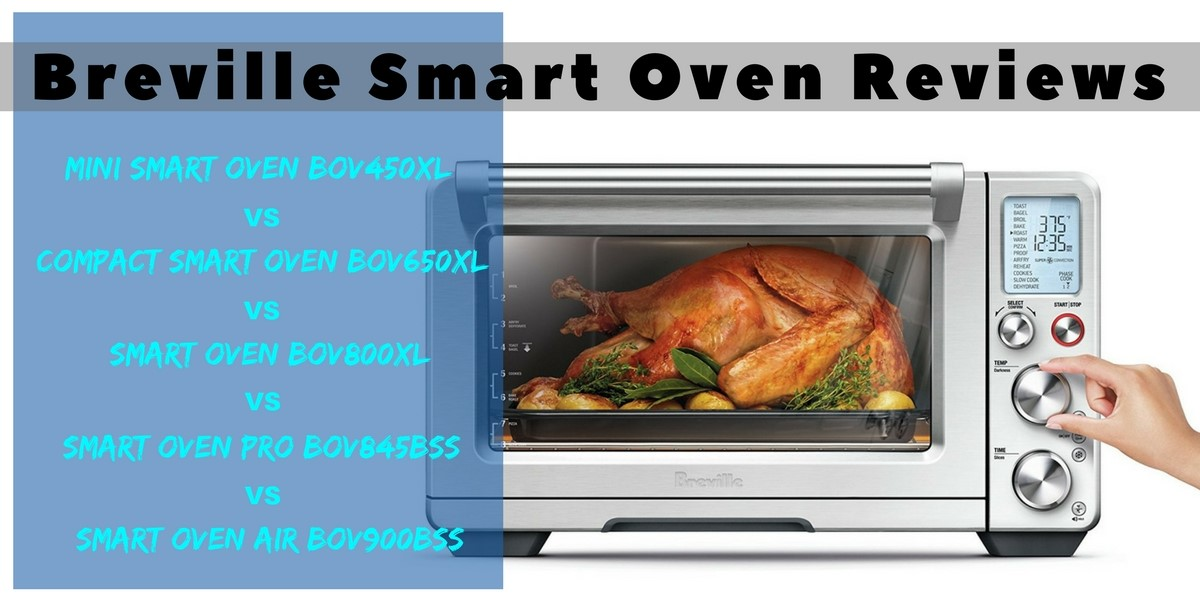 Breville Smart Oven Reviews – Mini BOV450XL vs pact BOV650XL vs