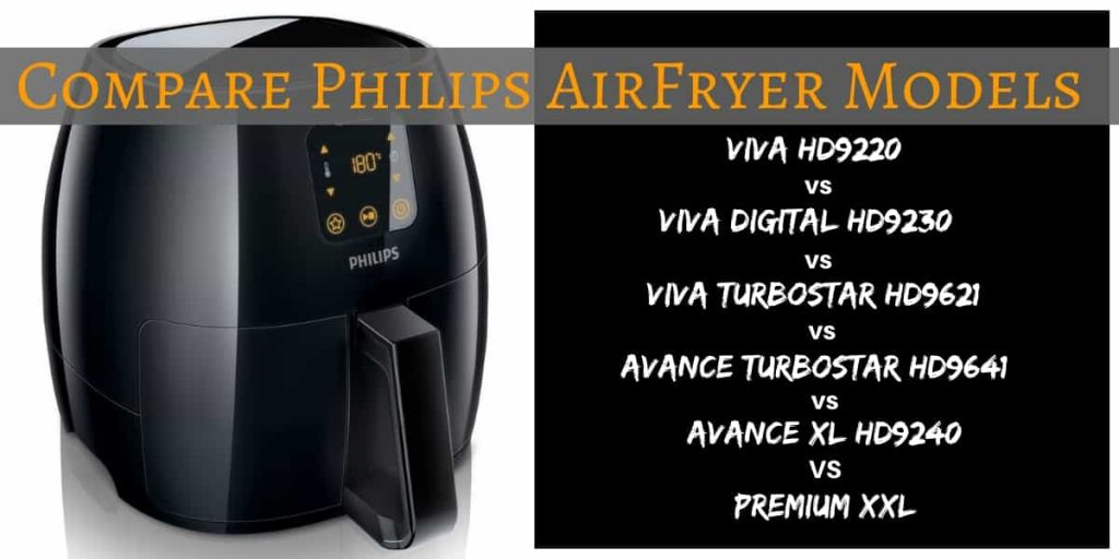 Compare Philips AirFryer Models for the best